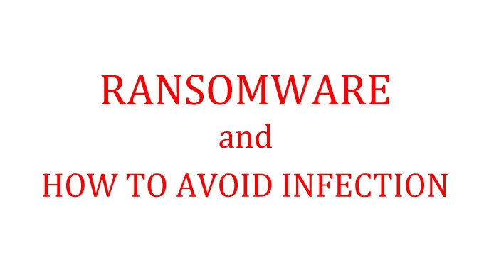"""How to prevent """"Ransomware"""" infections"""