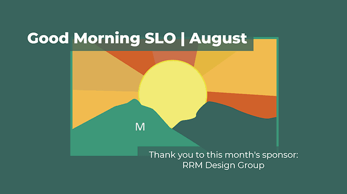 good morning slo august