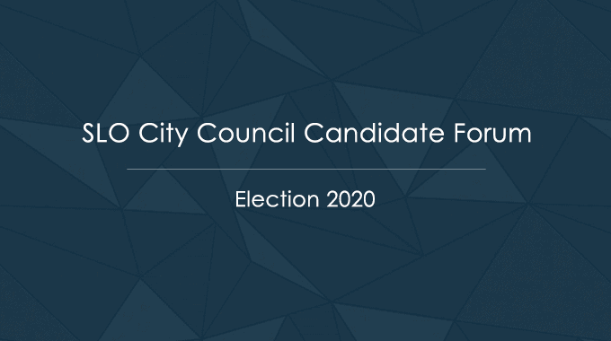 slo city council candidate forum 2020